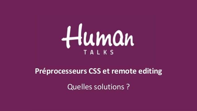 Préprocesseurs CSS et remote editing Quelles solutions ?