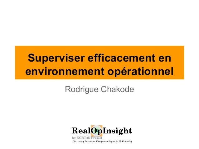 Superviser efficacement en  environnement opérationnel  Rodrigue Chakode
