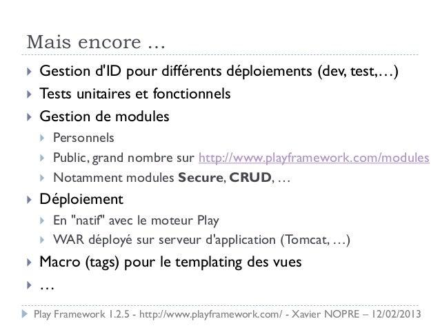Mais encore …    Gestion dID pour différents déploiements (dev, test,…)    Tests unitaires et fonctionnels    Gestion d...