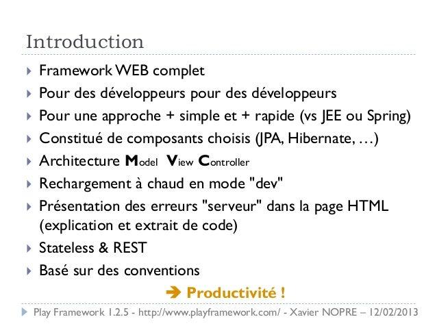 Introduction    Framework WEB complet    Pour des développeurs pour des développeurs    Pour une approche + simple et +...