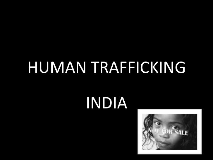 HUMAN TRAFFICKING<br />INDIA<br />