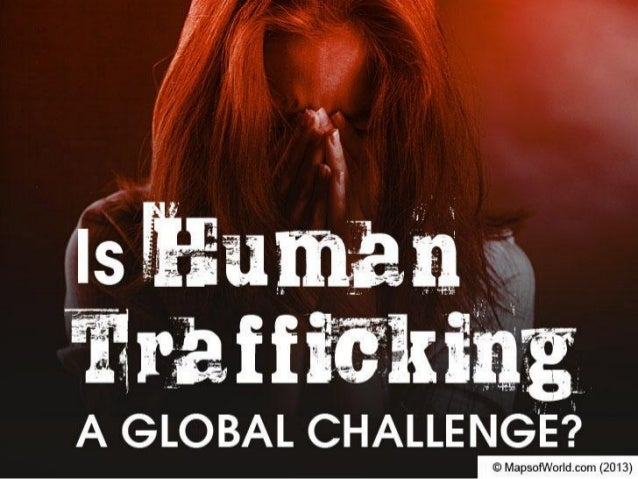 Is Human trafficking a Global Challenge?