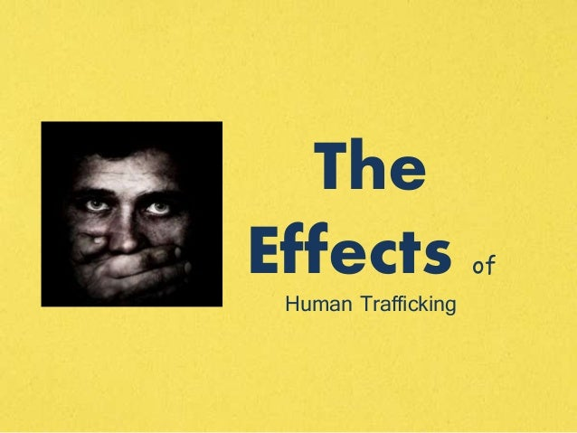 Cause and effect of human trafficking