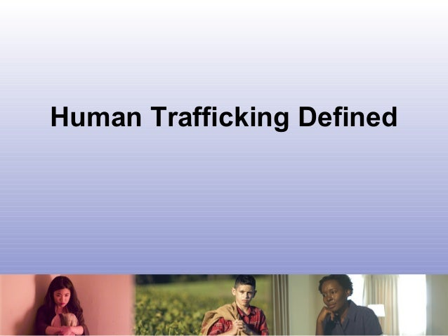 human trafficking definition The legal definition of human trafficking is the transportation or commercial exchange of an individual by coercion or deception for the purpose of exploitation.