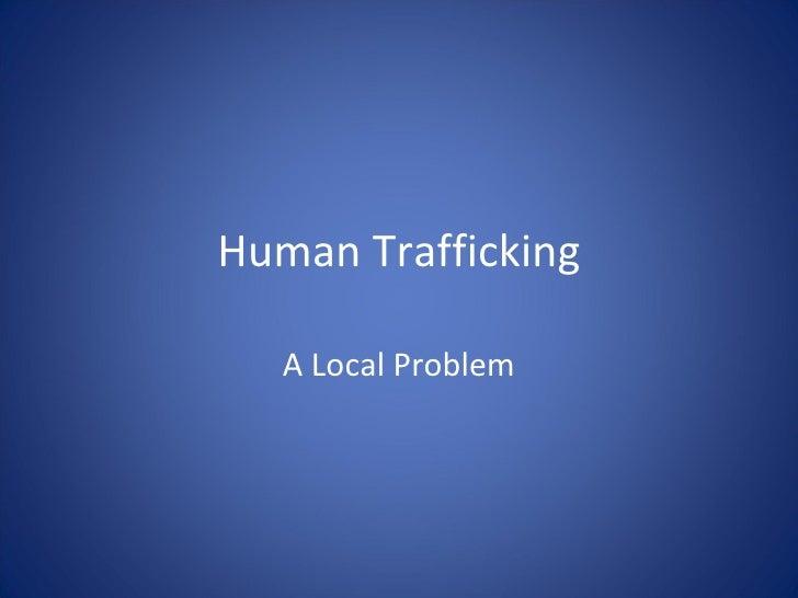 Human Trafficking A Local Problem