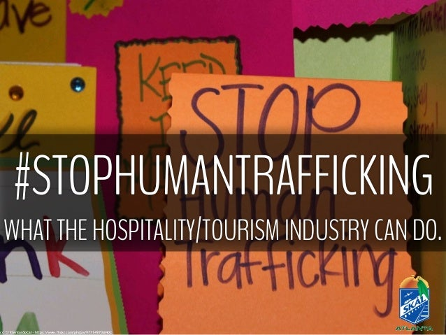 #STOPHUMANTRAFFICKING WHAT THE HOSPITALITY/TOURISM INDUSTRY CAN DO. cc: CrittentonSoCal - https://www.flickr.com/photos/97...