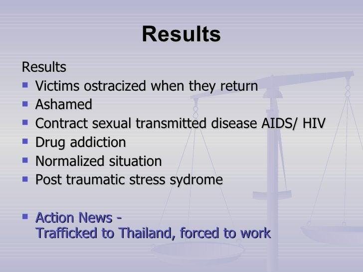 Results <ul><li>Results </li></ul><ul><li>Victims ostracized when they return </li></ul><ul><li>Ashamed </li></ul><ul><li>...
