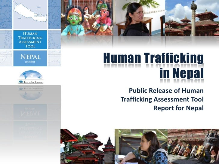 Human Trafficking         in Nepal     Public Release of Human  Trafficking Assessment Tool              Report for Nepal