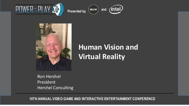 10TH ANNUAL VIDEO GAME AND INTERACTIVE ENTERTAINMENT CONFERENCE Presented by and Ron Hershel President Hershel Consulting ...