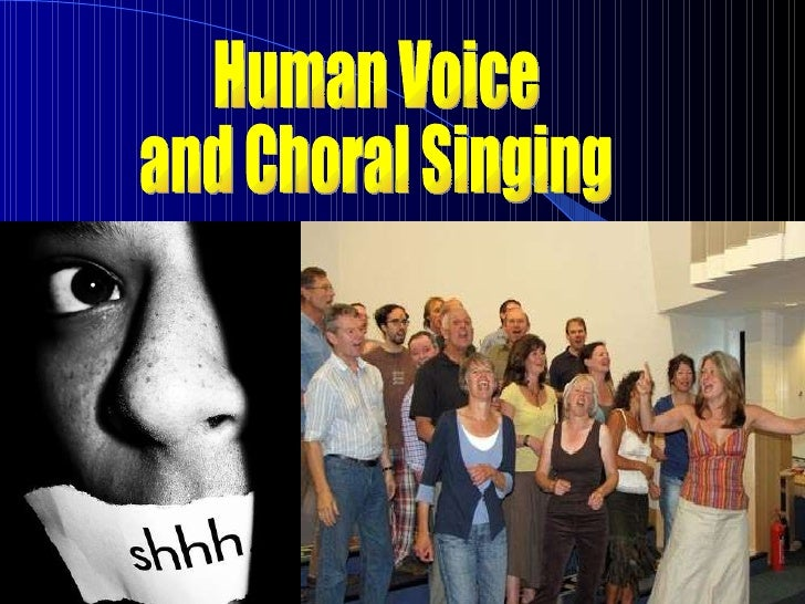 Human Voice  and Choral Singing