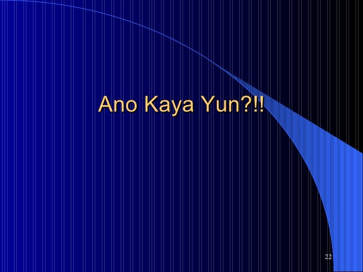 Ano Kaya Yun?!!