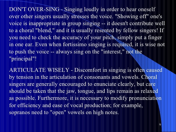 """DON'T OVER-SING - Singing loudly in order to hear oneself over other singers usually stresses the voice. """"Showing off..."""
