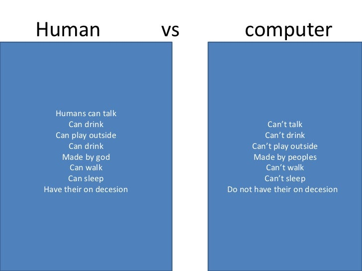 a comparison of the abilities of the computers and the human mind In a recent poll, machine intelligence experts predicted that computers would gain human-level ability around the year 2050, and superhuman ability less than 30 years after 1 but, like a tribe on a tropical island littered with world war ii debris imagining that the manufacture of aluminum propellers or steel casings would be within their.