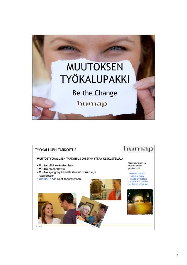 MUUTOKSEN                   TYÖKALUPAKKI                             Be the Change                               © Humap O...