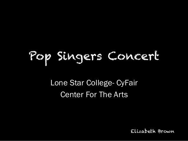 Pop Singers Concert Lone Star College- CyFair Center For The Arts  Elizabeth Brown