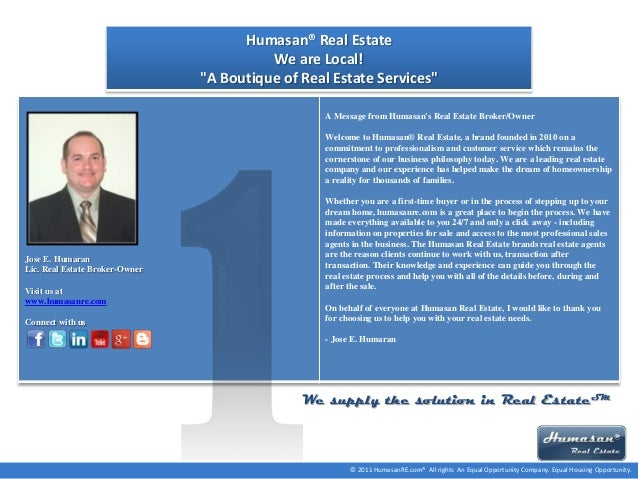 "Humasan® Real Estate We are Local! ""A Boutique of Real Estate Services"" A Message from Humasan's Real Estate Broker/Owner ..."