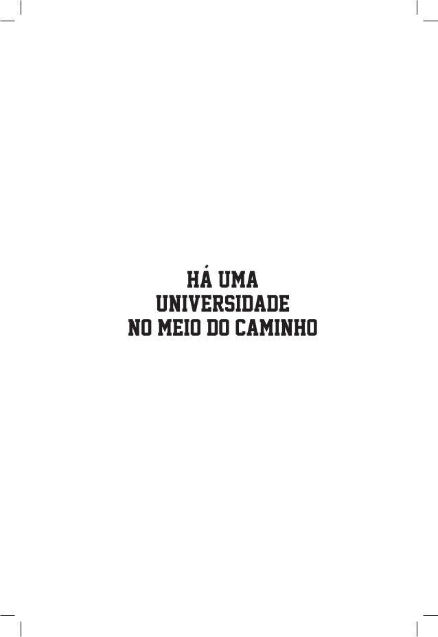 THIAGO INGRASSIA PEREIRA ORGANIZADOR HA UMA UNIVERSIDADE NO MEIO DO CAMINHO Caminhadas dos Bolsistas do PET/Conexões de Sa...