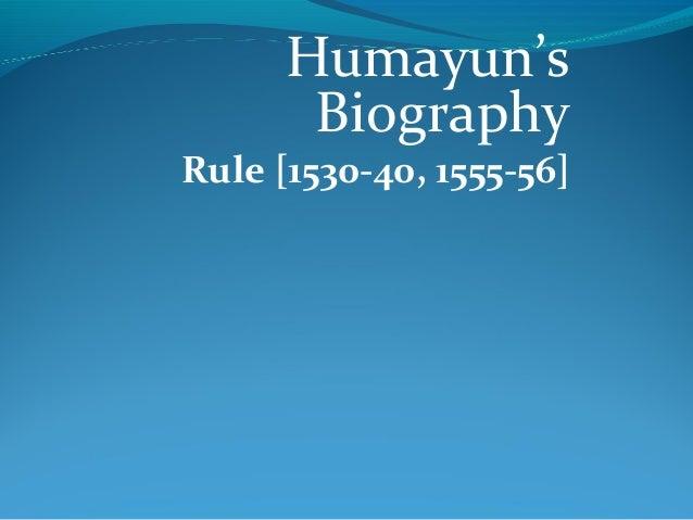 Humayun's Biography Rule [1530-40, 1555-56]