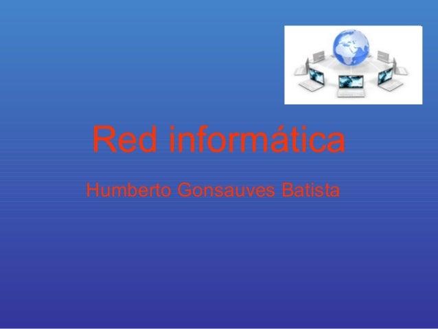 Red informática Humberto Gonsauves Batista