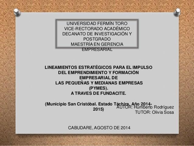 UNIVERSIDAD FERMÍN TORO VICE-RECTORADO ACADÉMICO DECANATO DE INVESTIGACIÓN Y POSTGRADO MAESTRÍA EN GERENCIA EMPRESARIAL LI...
