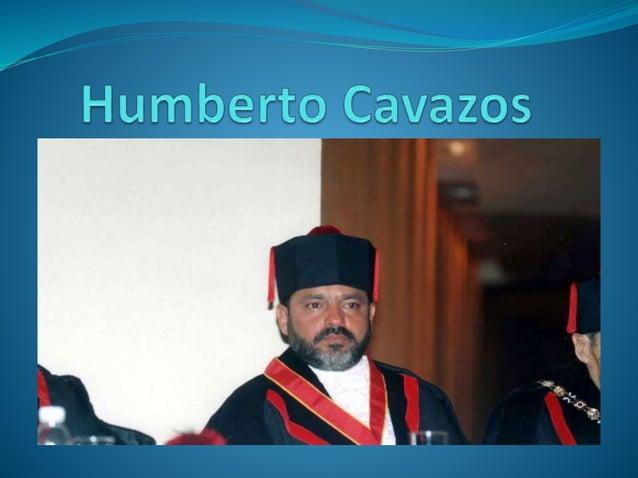 Humberto Cavazos  El licenciado Humberto Cavazos cuenta con una gran trayectoria en el campo de la abogacía. Hijo del Dr....