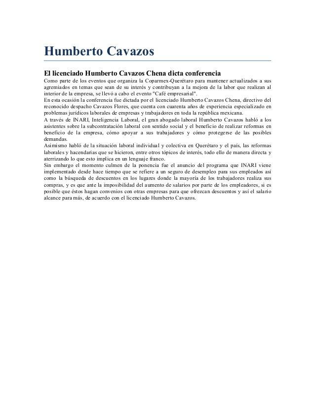 Humberto Cavazos El licenciado Humberto Cavazos Chena dicta conferencia Como parte de los eventos que organiza la Coparmex...
