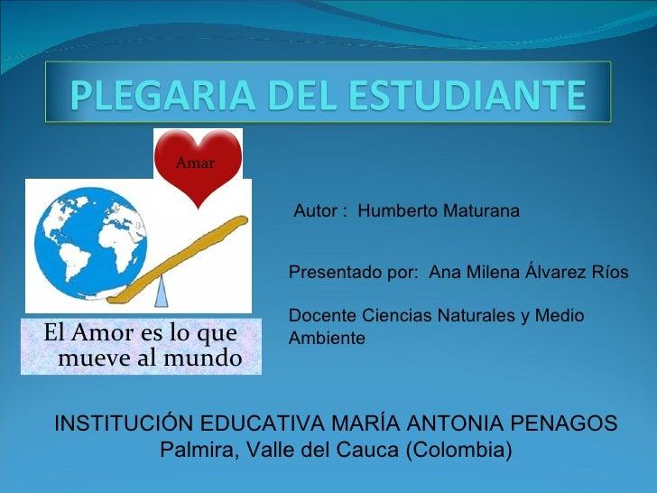 Autor :  Humberto Maturana Amar INSTITUCIÓN EDUCATIVA MARÍA ANTONIA PENAGOS Palmira, Valle del Cauca (Colombia) Presentado...