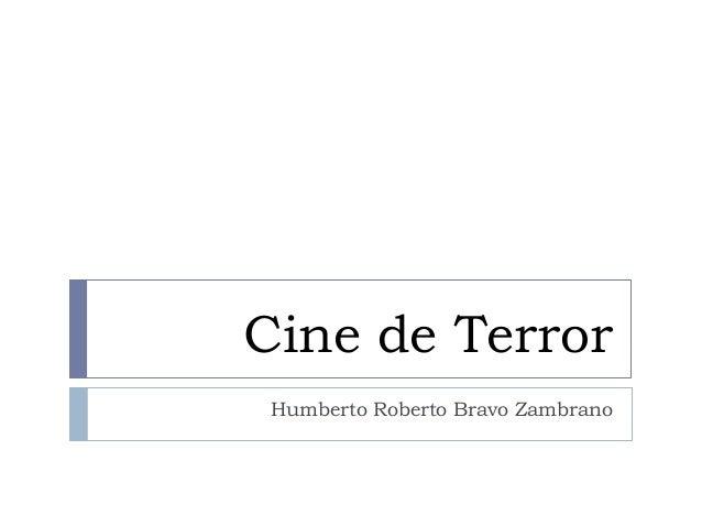 Cine de Terror Humberto Roberto Bravo Zambrano