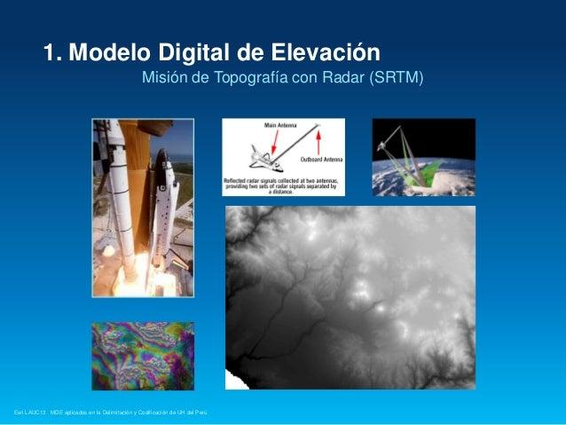 1. Modelo Digital de Elevación Misión de Topografía con Radar (SRTM)  Esri LAUC13 MDE aplicados en la Delimitación y Codif...