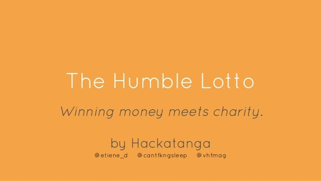 The Humble Lotto Winning money meets charity. by Hackatanga @etiene_d @cantfkngsleep @vhfmag