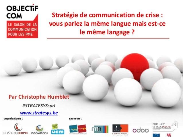 Stratégie de communication de crise : vous parlez la même langue mais est-ce le même langage ? Par Christophe Humblet #STR...