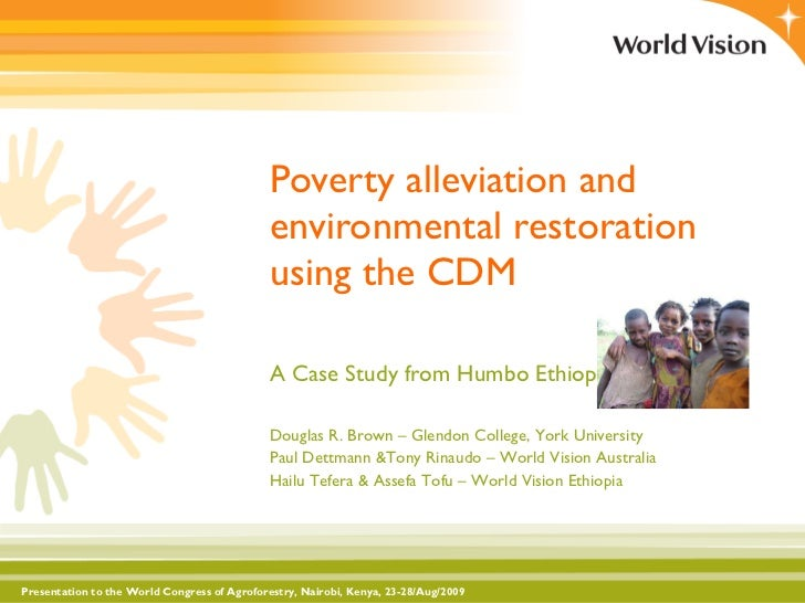 Poverty alleviation and environmental restoration using the CDM A Case Study from Humbo Ethiopia Presentation to the World...