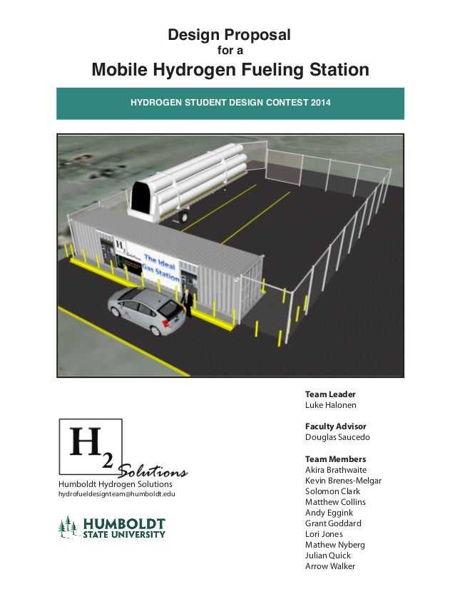 HYDROGEN STUDENT DESIGN CONTEST 2014 Design Proposal for a Mobile Hydrogen Fueling Station Team Leader Luke Halonen Facult...