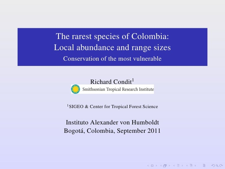 The rarest species of Colombia:Local abundance and range sizes  Conservation of the most vulnerable               Richard ...