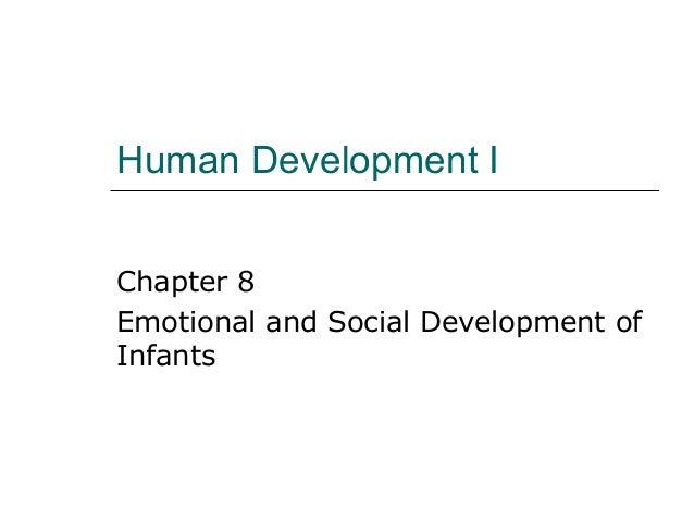 Human Development I Chapter 8 Emotional and Social Development of Infants