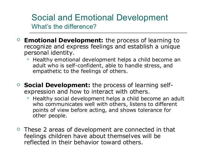 essay on social and emotional development Essays related to emotional development 1 social and emotional five to six years old children social/emotional development social development is the child's.