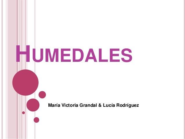 HUMEDALESMaría Victoria Grandal & Lucía Rodríguez