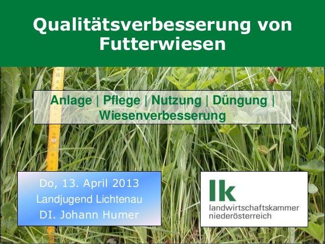 Qualitätsverbesserung von       Futterwiesen  Anlage | Pflege | Nutzung | Düngung |          Wiesenverbesserung Do, 13. Ap...