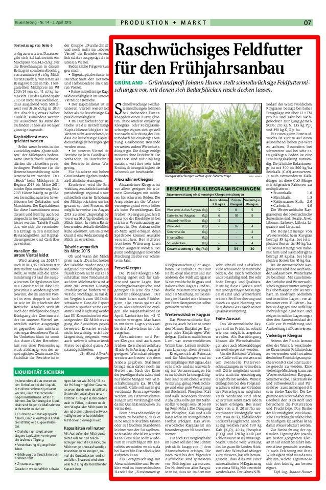 Fortsetzung von Seite 6 BauernZeitung – Nr. 14 – 2. April 2015 07P r o d u k t i o n + M a r k t Insbesondere die zu erwar...