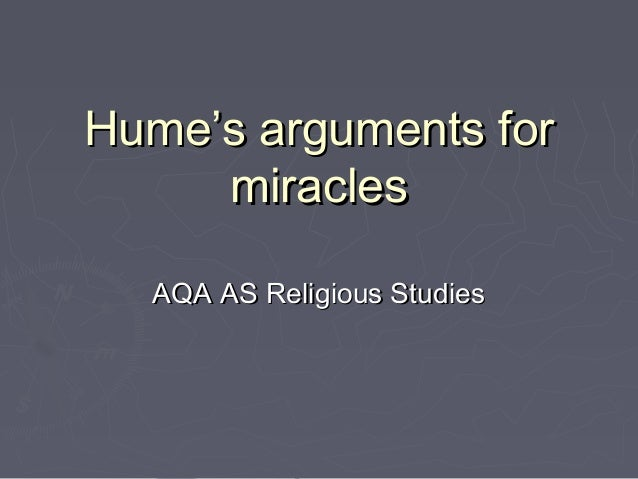 an examination of hume and his argument of miracle A dissertation on miracles containing an examination of the principles advanced by david hume, in an essay on miracles, with a correspondence on the subject by mr hume, dr campbell, and dr blair, to which are added sermons and tracts by george campbell.
