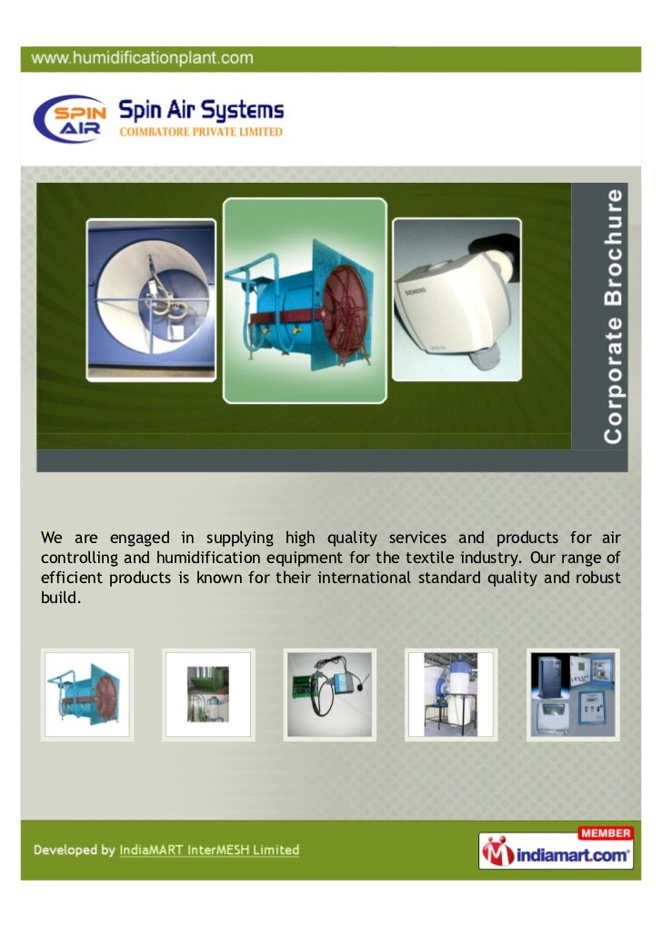 We are engaged in supplying high quality services and products for aircontrolling and humidification equipment for the tex...