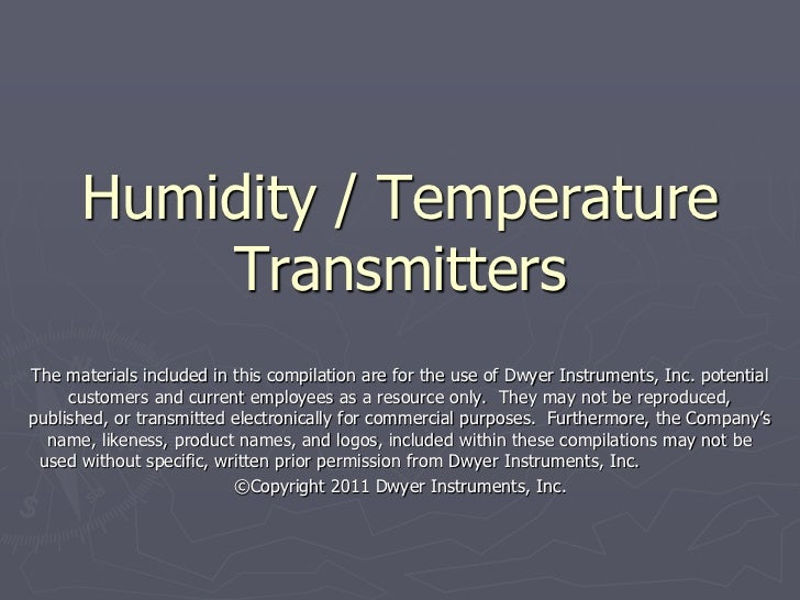 Humidity / Temperature          TransmittersThe materials included in this compilation are for the use of Dwyer Instrument...