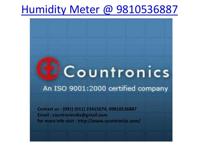 Humidity Meter @ 9810536887  Contact us : (091) (011) 23415674, 09810536887  Email : countronindia@gmail.com  for more inf...