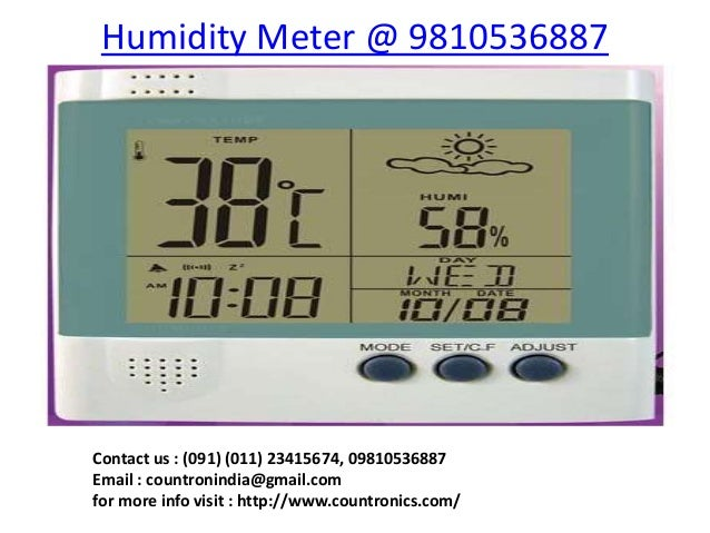 Humidity Meter @ 9810536887Contact us : (091) (011) 23415674, 09810536887Email : countronindia@gmail.comfor more info visi...