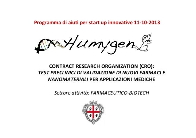 Programma	   di	   aiu+	   per	   start	   up	   innova+ve	   11-­‐10-­‐2013	    	     	    	     CONTRACT	   RESEARCH	   ...