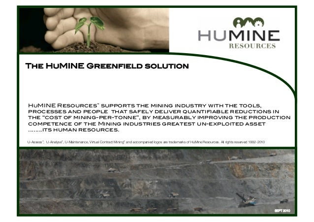 HuMINE Resources™ supports the mining industry with the tools, ! processes and people that safely deliver quantifiable red...
