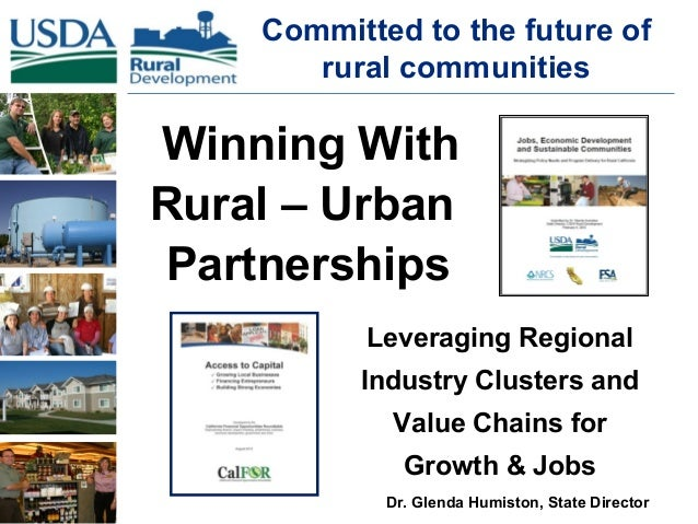 Committed to the future of rural communities Dr. Glenda Humiston, State Director Winning With Rural – Urban Partnerships L...