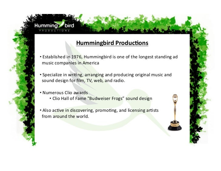 HummingbirdProduc.ons•Establishedin1976,Hummingbirdisoneofthelongeststandingad  musiccompaniesinAmeric...