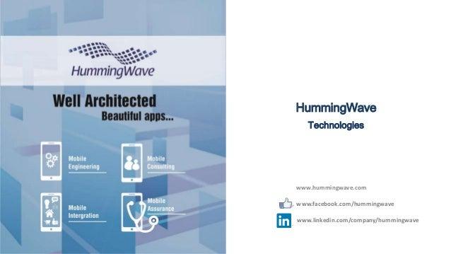www.hummingwave.com HummingWave Technologies www.linkedin.com/company/hummingwave www.facebook.com/hummingwave