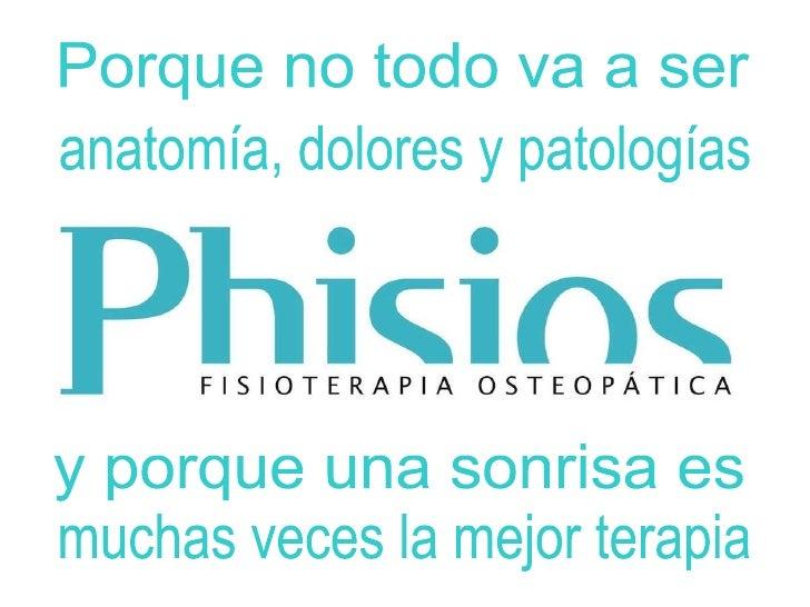 Porque no todo va a ser anatomía, dolores y patologías y porque una sonrisa es muchas veces la mejor terapia